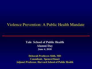 Violence Prevention: A Public Health Mandate