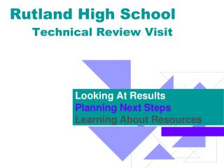 Rutland High  School Technical  Review Visit