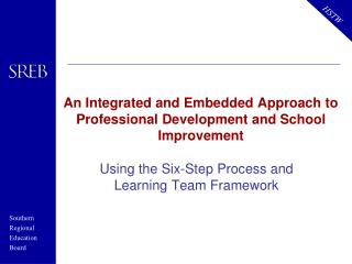 An Integrated and Embedded Approach to Professional Development and School Improvement