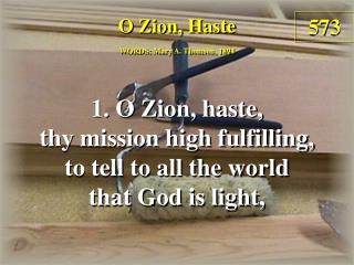O Zion, Haste (Verse 1)