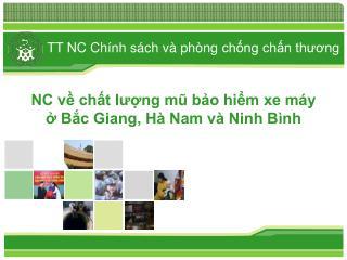 NC về chất lượng mũ bảo hiểm xe máy ở Bắc Giang, Hà Nam và Ninh Bình