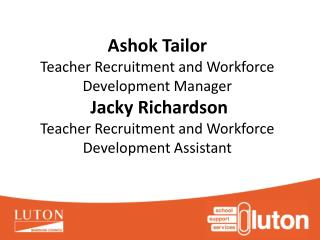 A Big and Very Warm Welcome to Luton NQT INDUCTION