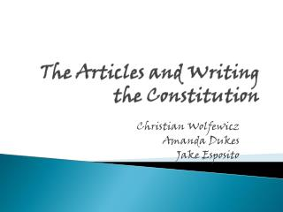 The Articles and Writing the Constitution