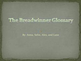 The Breadwinner Glossary