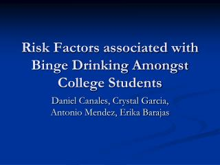 Risk Factors associated with Binge Drinking Amongst College Students