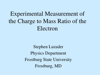 Experimental Measurement of the Charge to Mass Ratio of the Electron