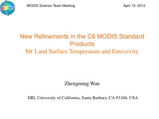 New Refinements in the C6 MODIS Standard Products for  Land Surface Temperature and Emissivity