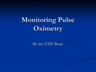 Monitoring Pulse Oximetry