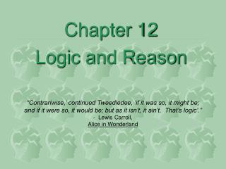 Chapter 12 Logic and Reason