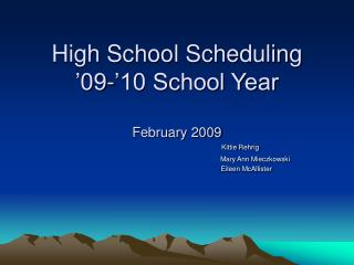 High School Scheduling '09-'10 School Year  February 2009