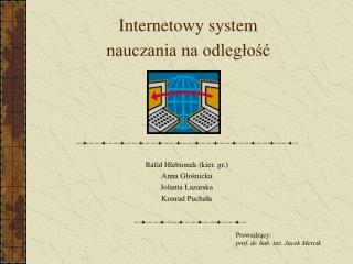 Internetowy system  nauczania na odległość