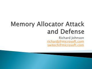 Memory Allocator Attack and Defense