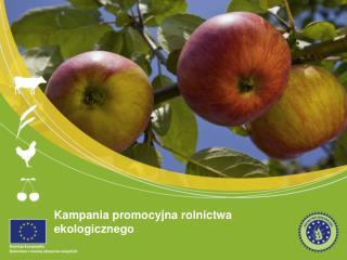 Kampania promocyjna rolnictwa ekologicznego