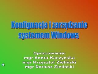 Konfiguacja i zarządzanie systemem Windows