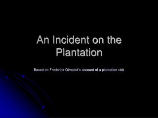 An Incident on the Plantation