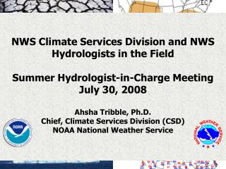 NWS Climate Services Division and NWS Hydrologists in the Field