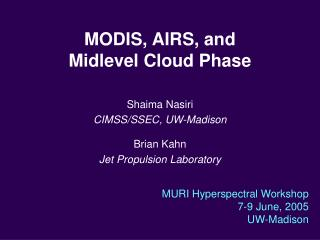 MODIS, AIRS, and  Midlevel Cloud Phase