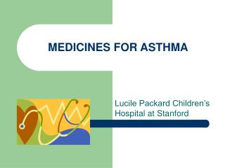MEDICINES FOR ASTHMA