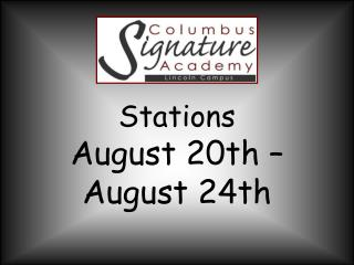 Stations  August 20th �August 24th