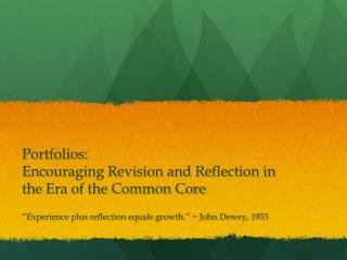 Portfolios :  Encouraging Revision and Reflection in the Era of the Common Core