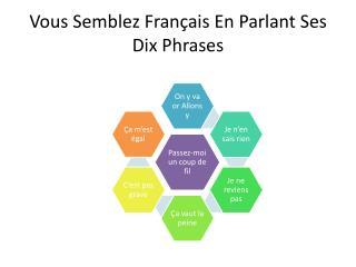 Vous Semblez Français En Parlant Ses Dix Phrases