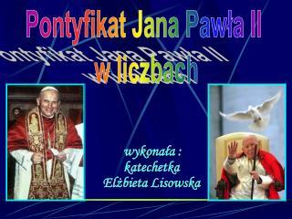 Pontyfikat Jana Pawła II  w liczbach