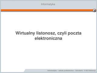 Wirtualny listonosz, czyli poczta elektroniczna