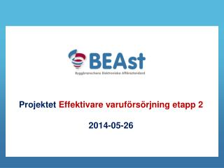Projektet  Effektivare varuf�rs�rjning etapp 2 2014-05-26