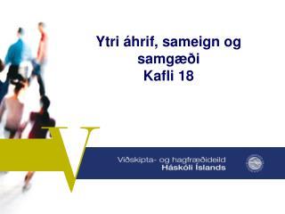 Ytri áhrif, sameign og samgæði Kafli 18