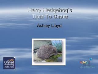 Harry Hedgehog's  Time To Share