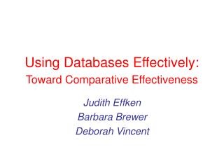 Using Databases Effectively:  Toward Comparative Effectiveness