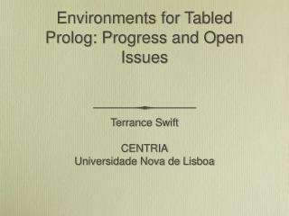Environments for Tabled Prolog: Progress and Open Issues