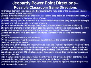 Jeopardy Power Point Directions-- Possible Classroom Game Directions