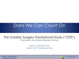 "The Cardiac Surgery Translational Study (""CSTS"")  The Quality And Safety Research Group"