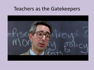 Teachers as the Gatekeepers