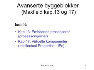 Avanserte byggeblokker� (Maxfield kap.13 og 17)