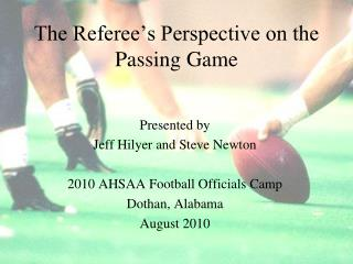 The Referee's Perspective on the Passing Game