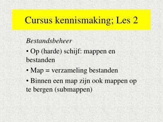 Cursus kennismaking; Les 2