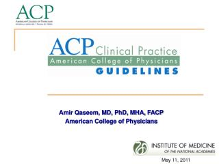 Amir Qaseem, MD, PhD, MHA, FACP American College of Physicians