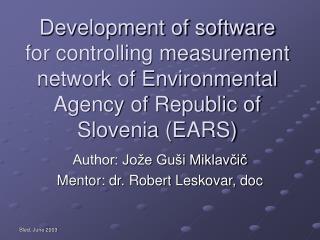 Author: Jože Guši Miklavčič Mentor: dr. Robert Leskovar, doc