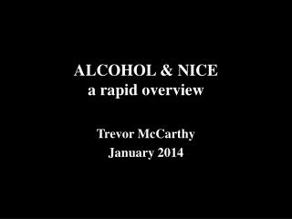 ALCOHOL & NICE a rapid overview