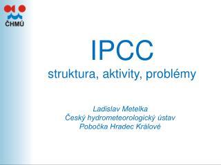 IPCC struktura, aktivity, problémy
