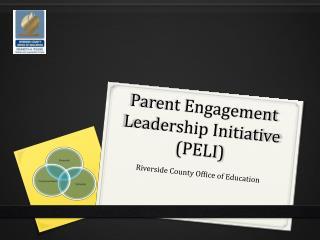 Parent Engagement Leadership Initiative (PELI)