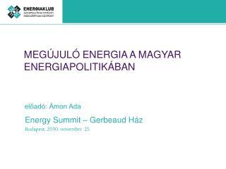 MEGÚJULÓ ENERGIA A MAGYAR ENERGIAPOLITIKÁBAN