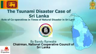By  Bandu Ranwake Chairman, National Cooperative Council of Sri Lanka