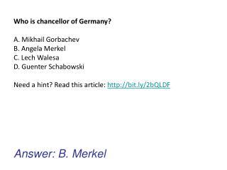 Answer: B. Merkel