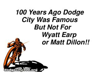 100 Years Ago Dodge City Was Famous    But Not For           Wyatt Earp