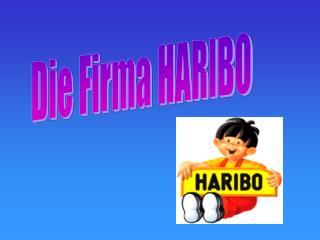 Die Firma HARIBO