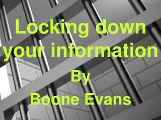 Locking down your information
