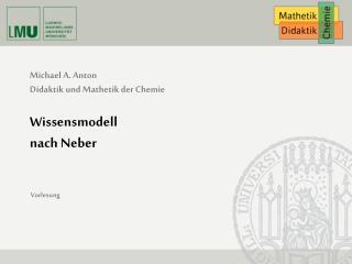Michael A. Anton Didaktik und Mathetik der Chemie